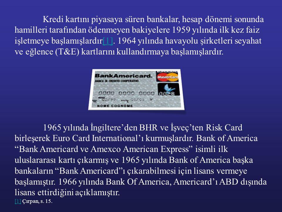 Kredi kartını piyasaya süren bankalar, hesap dönemi sonunda hamilleri tarafından ödenmeyen bakiyelere 1959 yılında ilk kez faiz işletmeye başlamışlard
