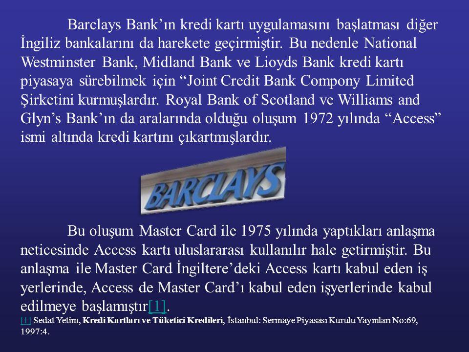 Barclays Bank'ın kredi kartı uygulamasını başlatması diğer İngiliz bankalarını da harekete geçirmiştir. Bu nedenle National Westminster Bank, Midland
