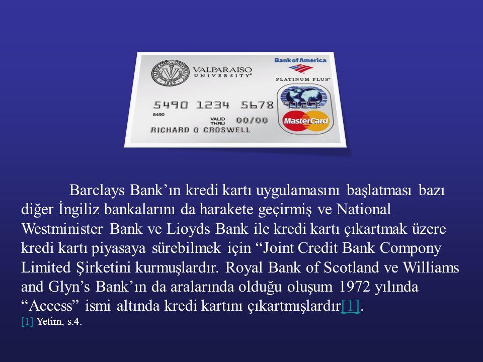 Barclays Bank'ın kredi kartı uygulamasını başlatması bazı diğer İngiliz bankalarını da harakete geçirmiş ve National Westminister Bank ve Lioyds Bank
