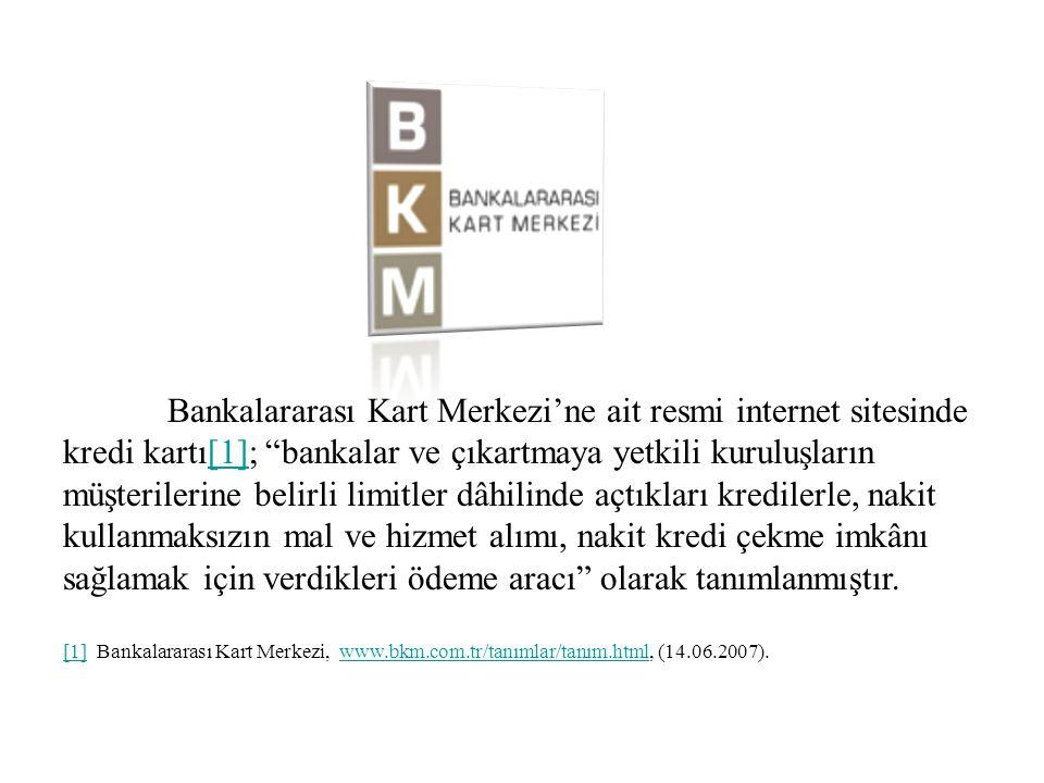 """Bankalararası Kart Merkezi'ne ait resmi internet sitesinde kredi kartı[1]; """"bankalar ve çıkartmaya yetkili kuruluşların müşterilerine belirli limitler"""
