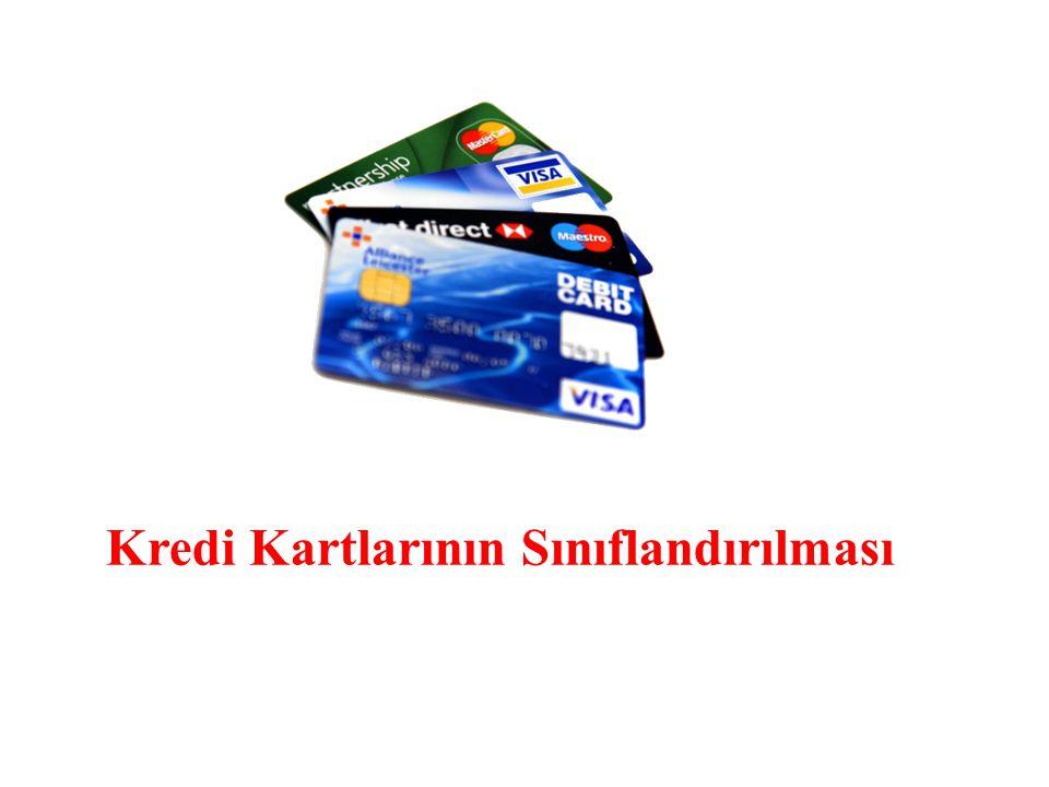 Kredi Kartlarının Sınıflandırılması