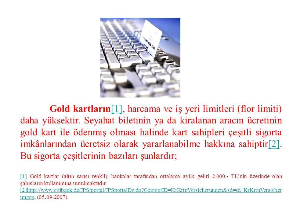 Gold kartların[1], harcama ve iş yeri limitleri (flor limiti) daha yüksektir. Seyahat biletinin ya da kiralanan aracın ücretinin gold kart ile ödenmiş