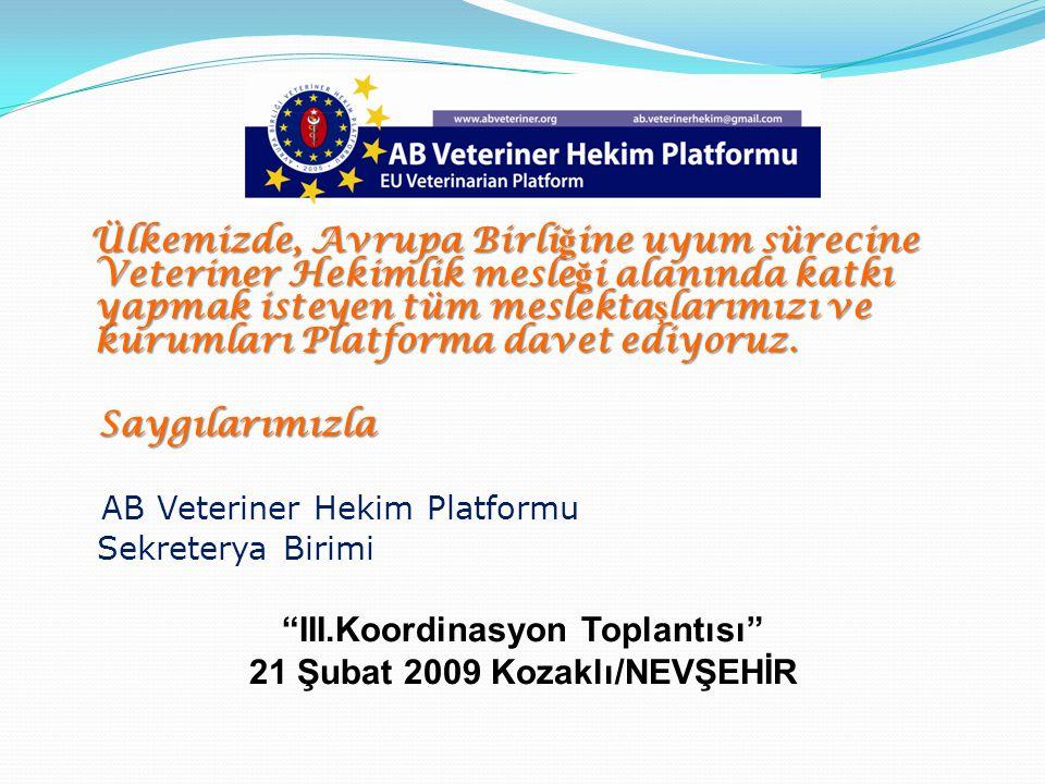 Ülkemizde, Avrupa Birli ğ ine uyum sürecine Veteriner Hekimlik mesle ğ i alanında katkı yapmak isteyen tüm meslekta ş larımızı ve kurumları Platforma