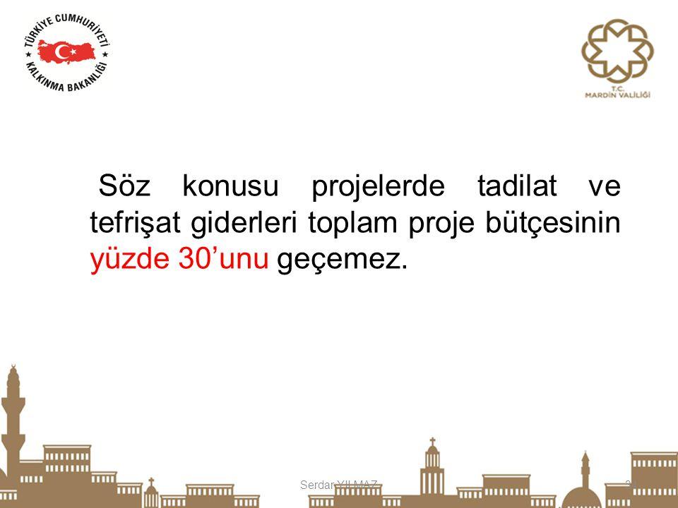Serdar YILMAZ34 Söz konusu projelerde tadilat ve tefrişat giderleri toplam proje bütçesinin yüzde 30'unu geçemez.