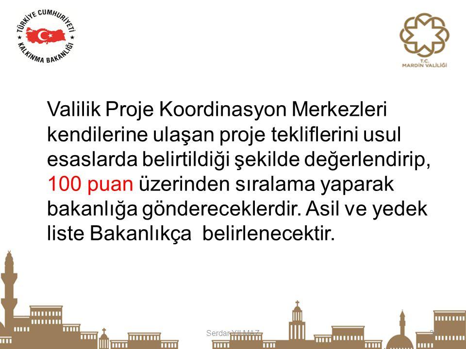 Serdar YILMAZ38 Valilik Proje Koordinasyon Merkezleri kendilerine ulaşan proje tekliflerini usul esaslarda belirtildiği şekilde değerlendirip, 100 pua