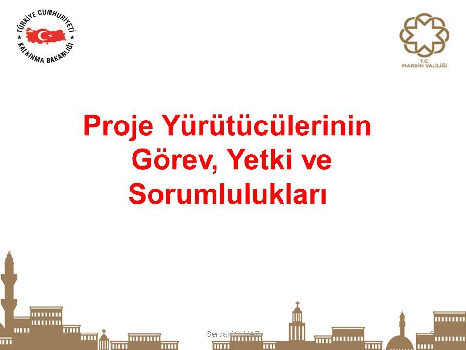 Serdar YILMAZ39 Proje Yürütücülerinin Görev, Yetki ve Sorumlulukları
