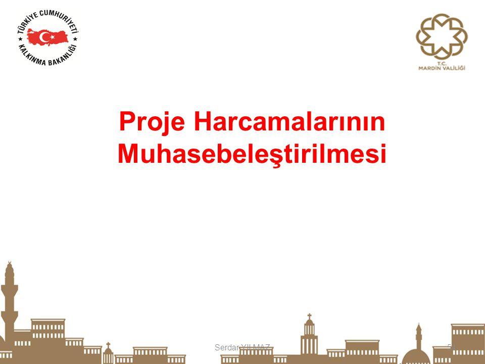 Serdar YILMAZ54 Proje Harcamalarının Muhasebeleştirilmesi