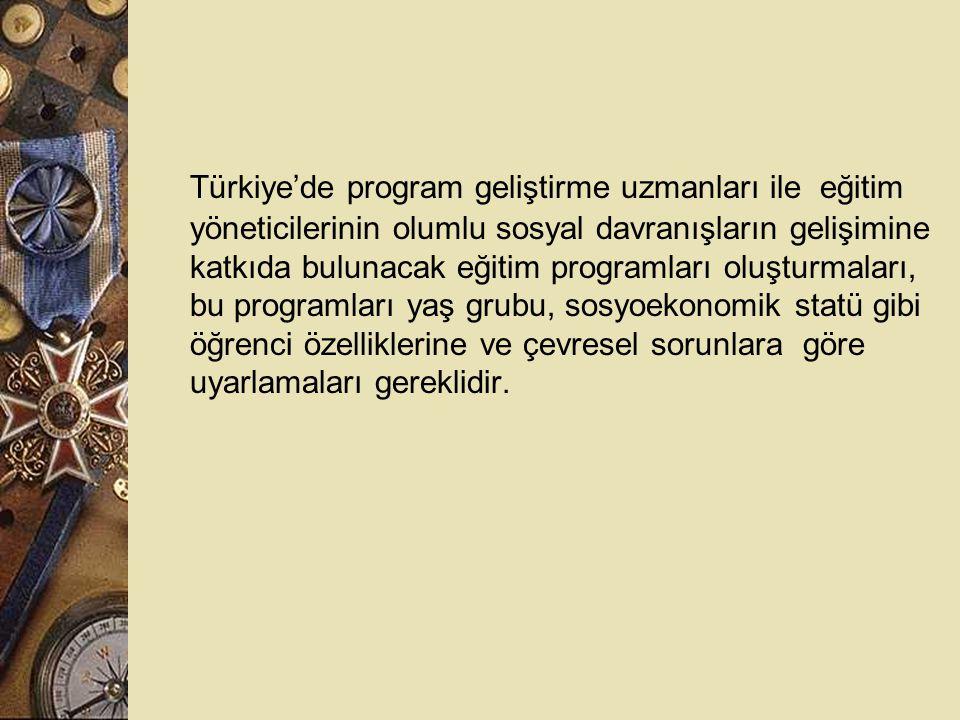 Türkiye'de program geliştirme uzmanları ile eğitim yöneticilerinin olumlu sosyal davranışların gelişimine katkıda bulunacak eğitim programları oluştur