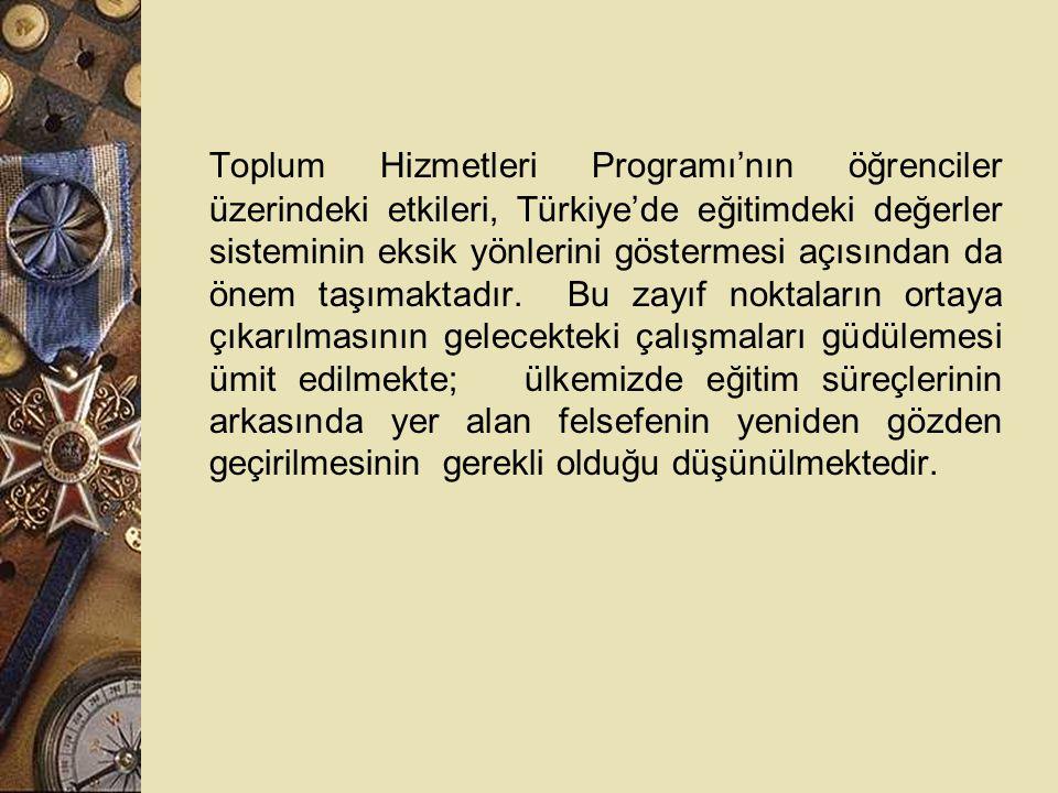 Toplum Hizmetleri Programı'nın öğrenciler üzerindeki etkileri, Türkiye'de eğitimdeki değerler sisteminin eksik yönlerini göstermesi açısından da önem