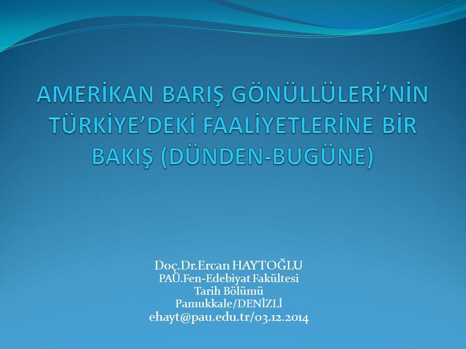 GİRİŞ Türkiye'de 1962 yılından 1972 yılına kadar devam eden Barış Gönüllüleri hareketi, Amerikanın 19.