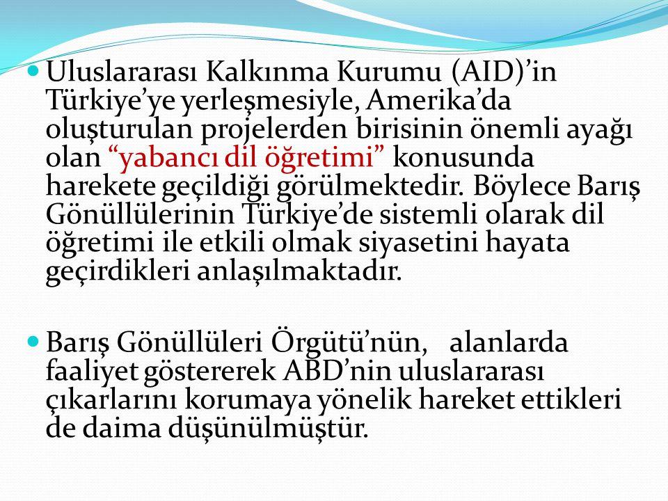 """Uluslararası Kalkınma Kurumu (AID)'in Türkiye'ye yerleşmesiyle, Amerika'da oluşturulan projelerden birisinin önemli ayağı olan """"yabancı dil öğretimi"""""""