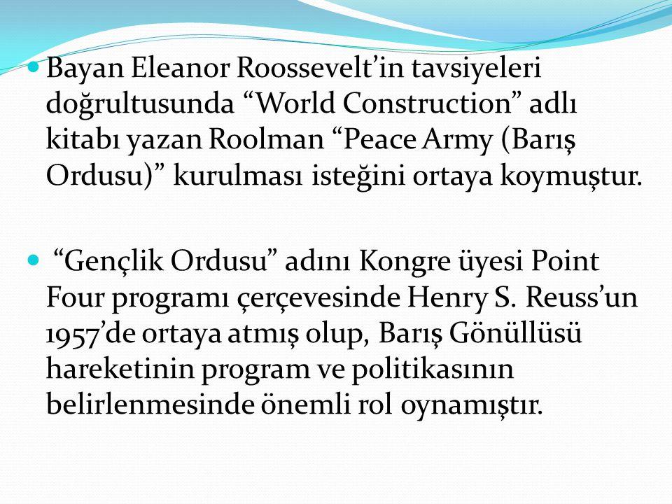 """Bayan Eleanor Roossevelt'in tavsiyeleri doğrultusunda """"World Construction"""" adlı kitabı yazan Roolman """"Peace Army (Barış Ordusu)"""" kurulması isteğini or"""