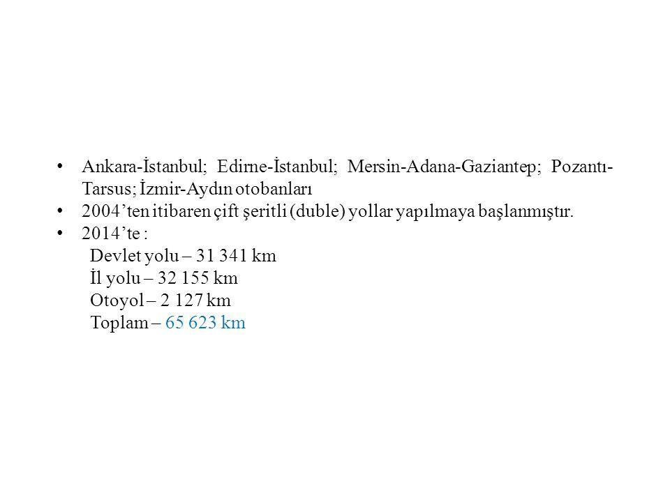 Ankara-İstanbul; Edirne-İstanbul; Mersin-Adana-Gaziantep; Pozantı- Tarsus; İzmir-Aydın otobanları 2004'ten itibaren çift şeritli (duble) yollar yapılm