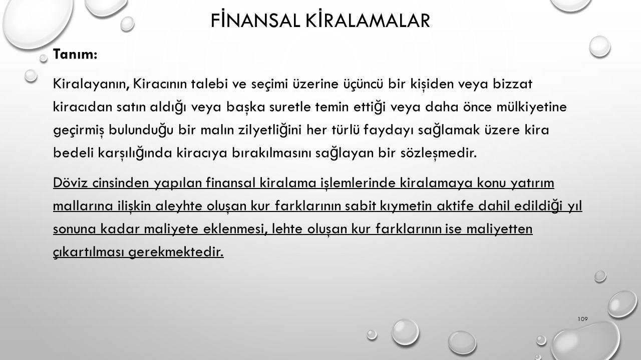 F İ NANSAL K İ RALAMALAR Tanım: Kiralayanın, Kiracının talebi ve seçimi üzerine üçüncü bir kişiden veya bizzat kiracıdan satın aldı ğ ı veya başka sur