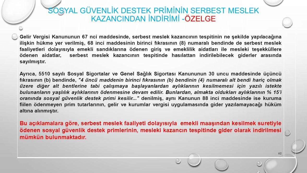 SOSYAL GÜVENLİK DESTEK PRİMİNİN SERBEST MESLEK KAZANCINDAN İNDİRİMİ -ÖZELGE Gelir Vergisi Kanununun 67 nci maddesinde, serbest meslek kazancının tespi