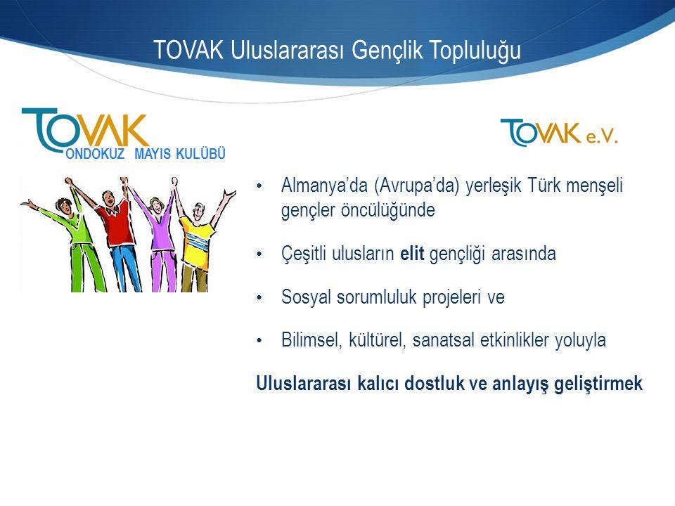 TOVAK Uluslararası Gençlik Topluluğu ONDOKUZ MAYIS KULÜBÜ Almanya'da (Avrupa'da) yerleşik Türk menşeli gençler öncülüğünde Çeşitli ulusların elit genç