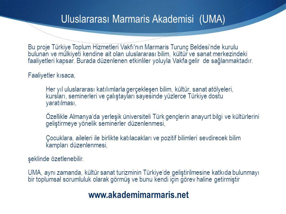 Uluslararası Marmaris Akademisi (UMA) Bu proje Türkiye Toplum Hizmetleri Vakfı'nın Marmaris Turunç Beldesi'nde kurulu bulunan ve mülkiyeti kendine ait