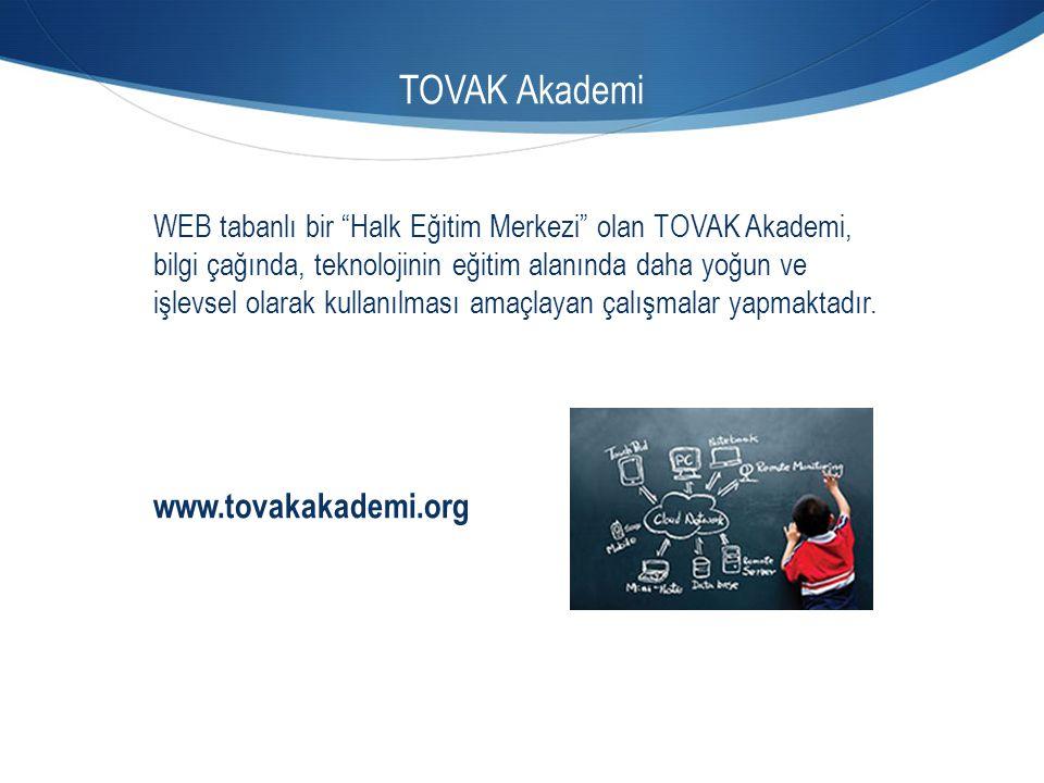 """TOVAK Akademi WEB tabanlı bir """"Halk Eğitim Merkezi"""" olan TOVAK Akademi, bilgi çağında, teknolojinin eğitim alanında daha yoğun ve işlevsel olarak kull"""