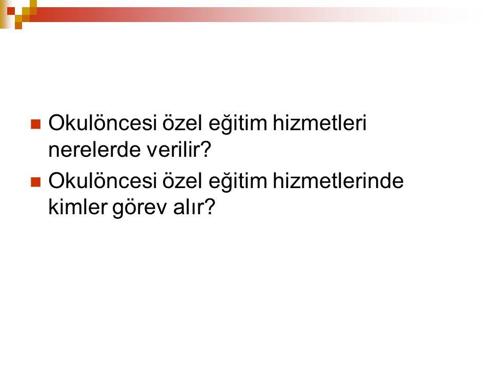 Türkiye'de Okulöncesi Özel Eğitim Okulöncesi özel eğitimin zorunlu hale getirilmesine ilişkin karar; 1997 yılında çıkarılan 573 Sayılı Kanun Hükmünde Kararname'de yer almıştır.