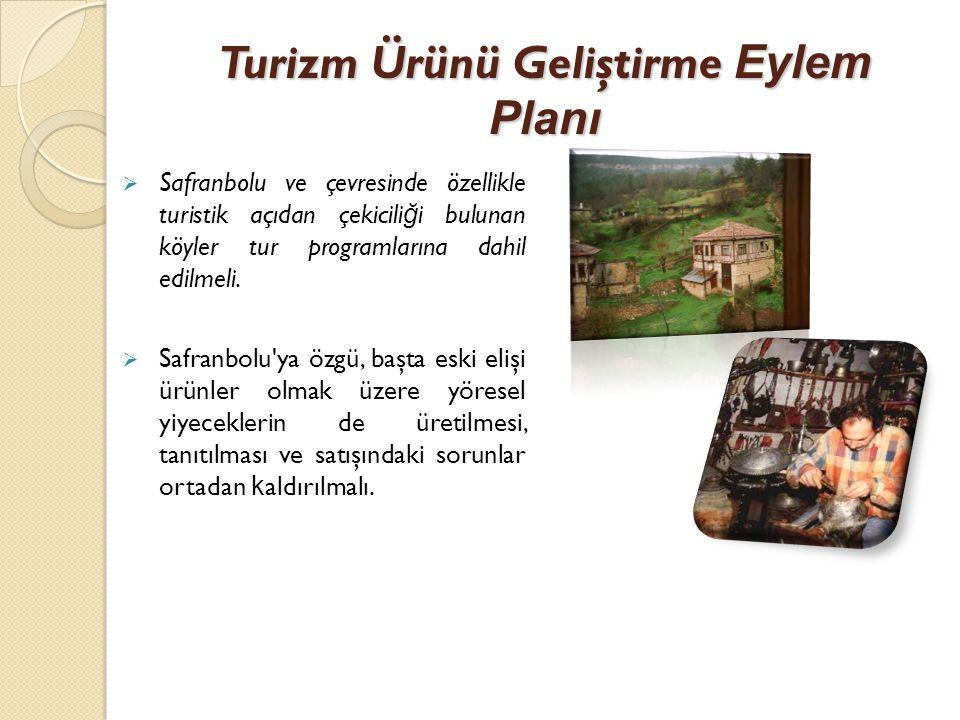 STRATEJİ - Safranbolu'da turizmi çeşitlendirmek amacıyla etkinliği ve verimliliği yüksek ürünler geliştirmek.
