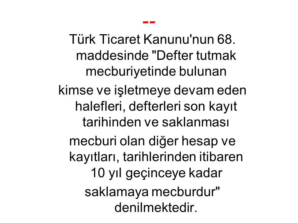 -- Türk Ticaret Kanunu'nun 68. maddesinde