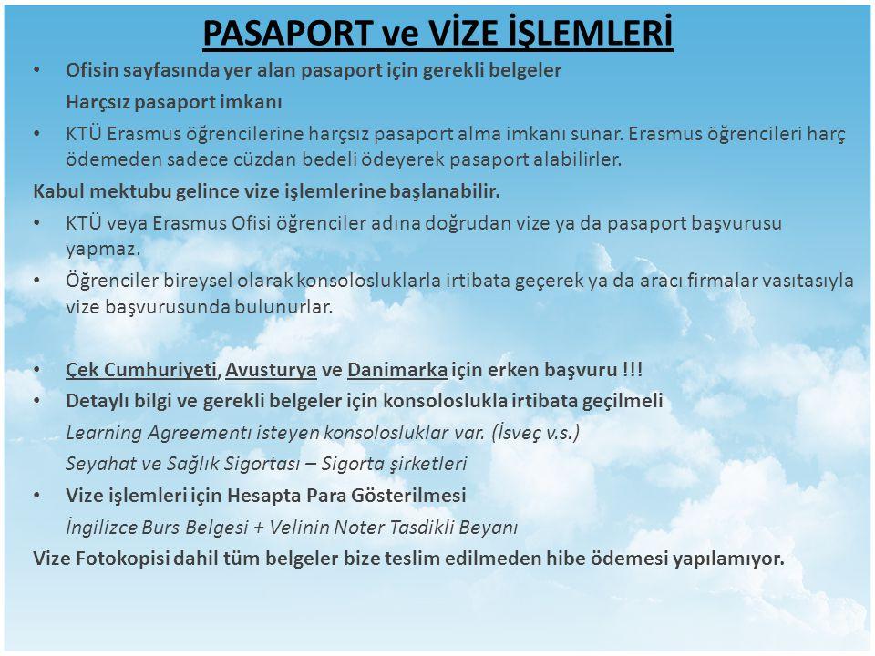 PASAPORT ve VİZE İŞLEMLERİ Ofisin sayfasında yer alan pasaport için gerekli belgeler Harçsız pasaport imkanı KTÜ Erasmus öğrencilerine harçsız pasapor