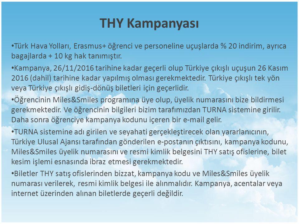 THY Kampanyası Türk Hava Yolları, Erasmus+ öğrenci ve personeline uçuşlarda % 20 indirim, ayrıca bagajlarda + 10 kg hak tanımıştır. Kampanya, 26/11/20