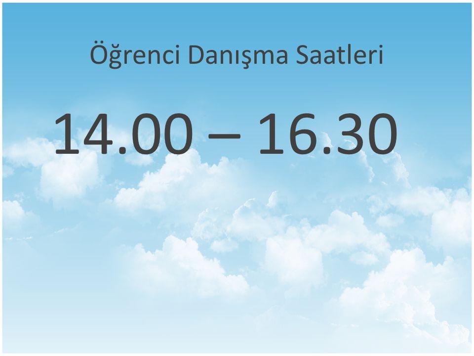 Öğrenci Danışma Saatleri 14.00 – 16.30