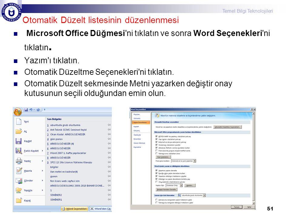 Temel Bilgi Teknolojileri Microsoft Office Düğmesi ni tıklatın ve sonra Word Seçenekleri ni tıklatın.