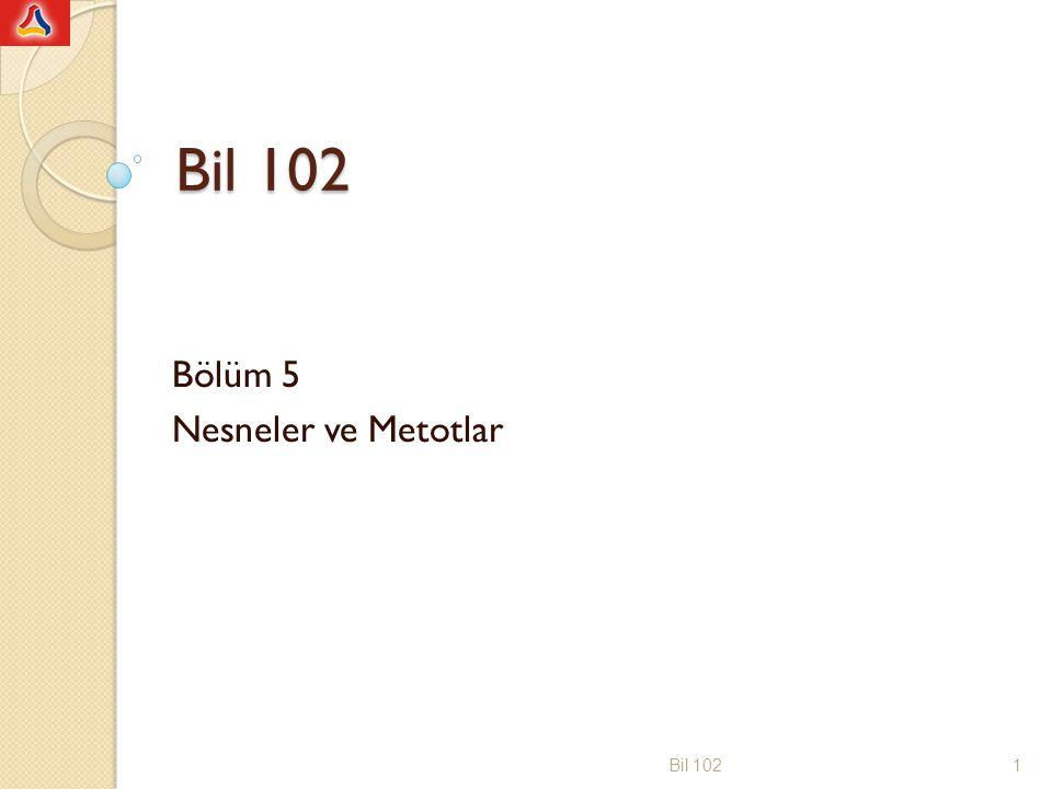 public class DeneStatikOrnek { public static void main(String [] args) { StaticOrnek s1 = new StaticOrnek(); StaticOrnek s2 = new StaticOrnek(); StatikOrnek.setStaticA(5); s1.setA(10); StatikOrnek.setStaticA(15); s2.setA(20); System.out.print( s1 nesnesinin staticA degeri: ); System.out.println(StatikOrnek.getStaticA); System.out.print( s1 nesnesinin A degeri: ); System.out.println(s1.getA); System.out.print( s2 nesnesinin staticA degeri: ); System.out.println(StatikOrnek.getStaticA); System.out.print( s2 nesnesinin A degeri: ); System.out.println(s2.getA); } Bil 10212