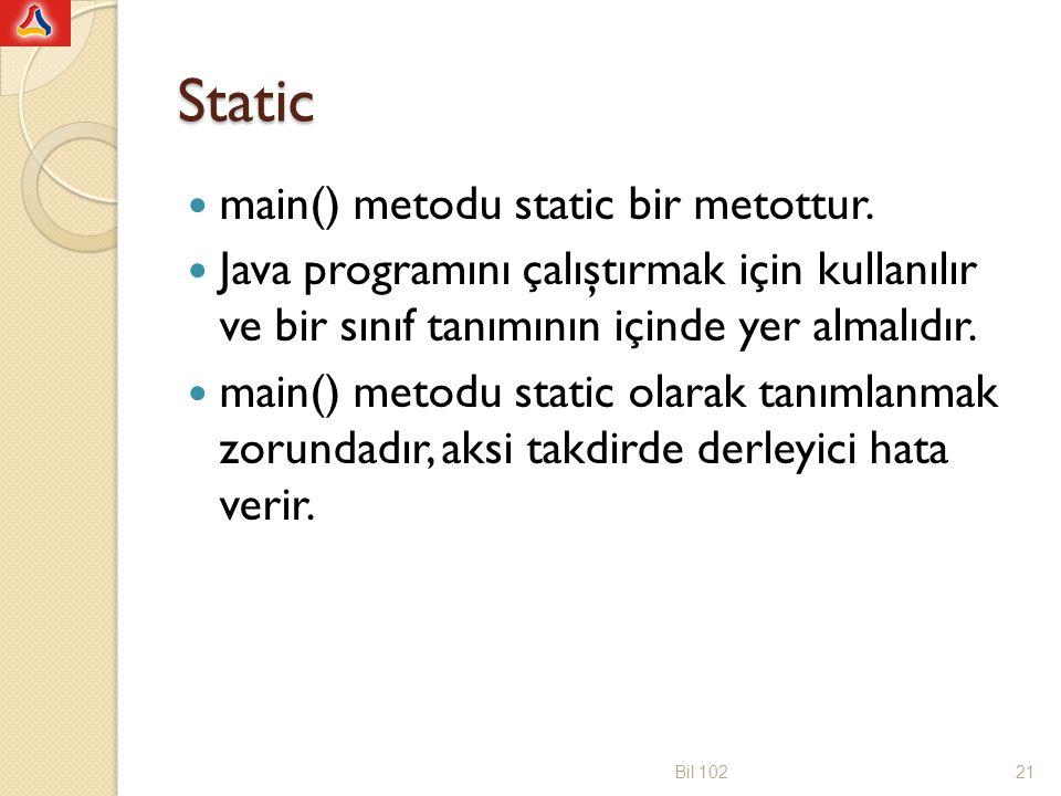 Static main() metodu static bir metottur. Java programını çalıştırmak için kullanılır ve bir sınıf tanımının içinde yer almalıdır. main() metodu stati