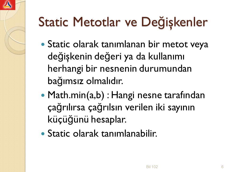 //static metot kullanarak yazilmis hali public class deneFaktoriyelToplami { public static void main(String[]args) { long n, toplam=0; System.out.print( Bir tamsayi giriniz (n>2): ); Scanner klavye = new Scanner(System.in); n = klavye.nextInt(); for(long k=1; k<=n; k++) toplam = toplam + faktoriyel(k); System.out.println( 1!+2!+...+ +n+ != +toplam); } public static long faktoriyel(long sayi) { long f=1; for(int k=1; k<=sayi;k++) f=f*k; return f; } Bil 10217