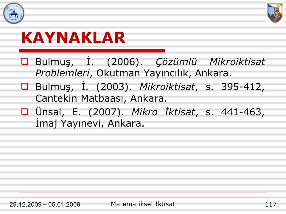 KAYNAKLAR  Bulmuş, İ. (2006). Çözümlü Mikroiktisat Problemleri, Okutman Yayıncılık, Ankara.  Bulmuş, İ. (2003). Mikroiktisat, s. 395-412, Cantekin M