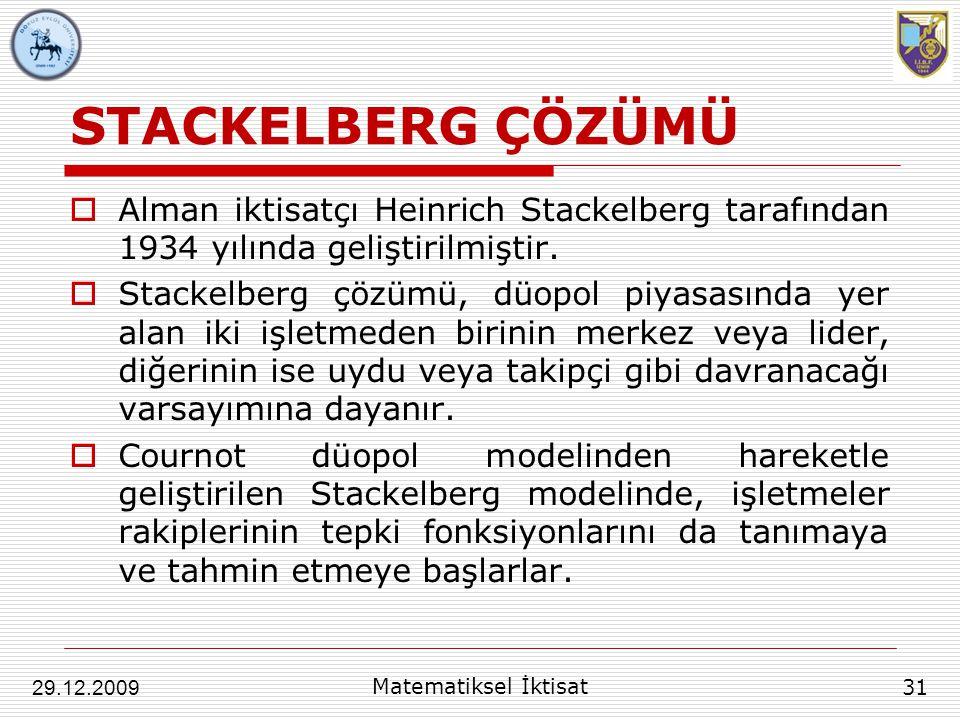 STACKELBERG ÇÖZÜMÜ  Alman iktisatçı Heinrich Stackelberg tarafından 1934 yılında geliştirilmiştir.  Stackelberg çözümü, düopol piyasasında yer alan