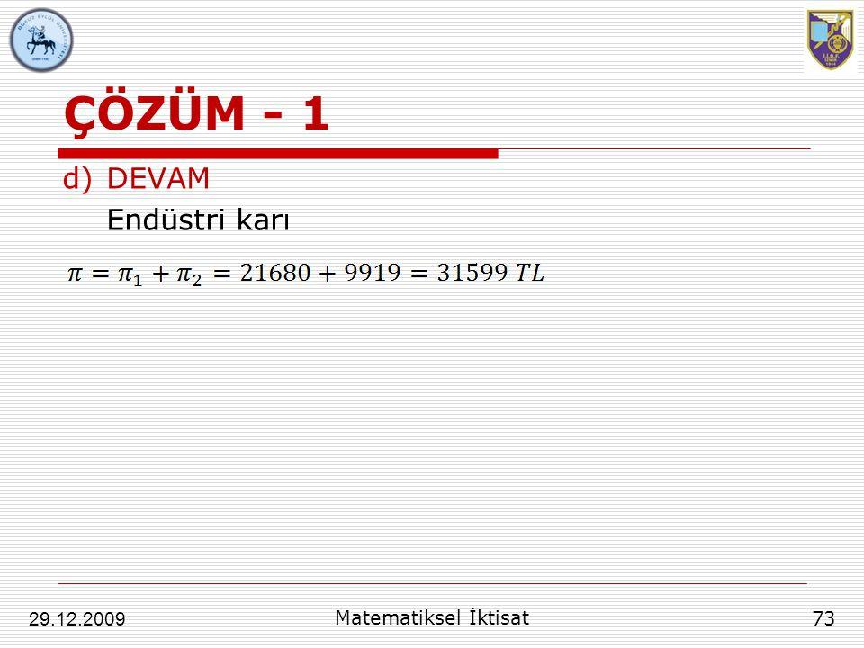 ÇÖZÜM - 1 d)DEVAM Endüstri karı 73 29.12.2009 Matematiksel İktisat
