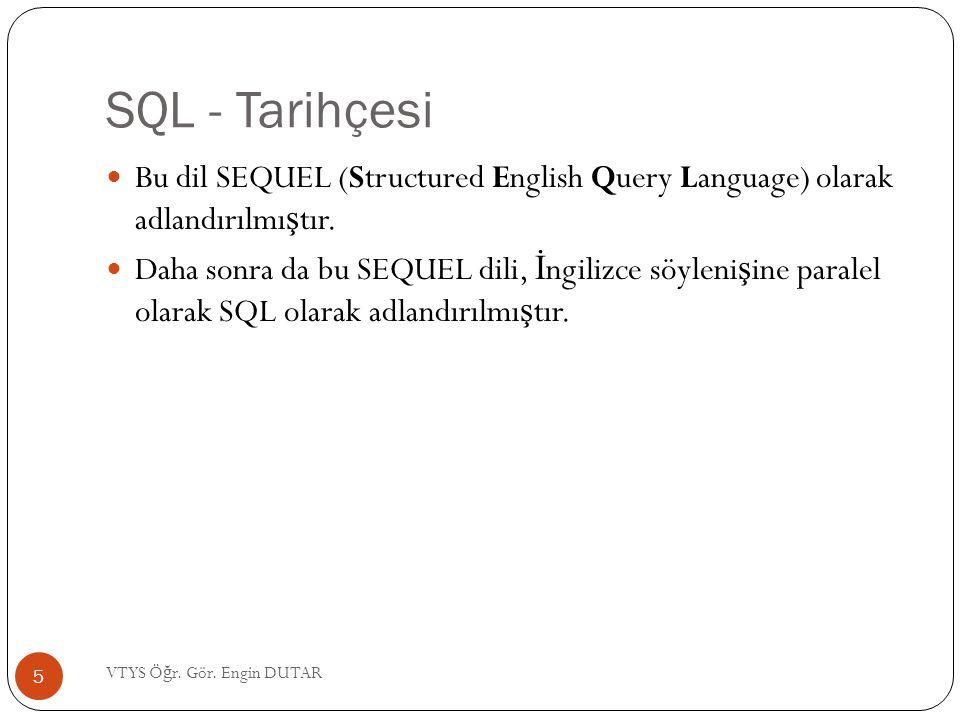 SQL - Komutlar Hem ve hem de veya ko ş ulunu içeren sorgulamalar da olabilir SELECT * FROM tablo_adi WHERE (alanadi1= metin OR alanadi2= metin ) AND alanadi3= metin ; 26 VTYS Ö ğ r.