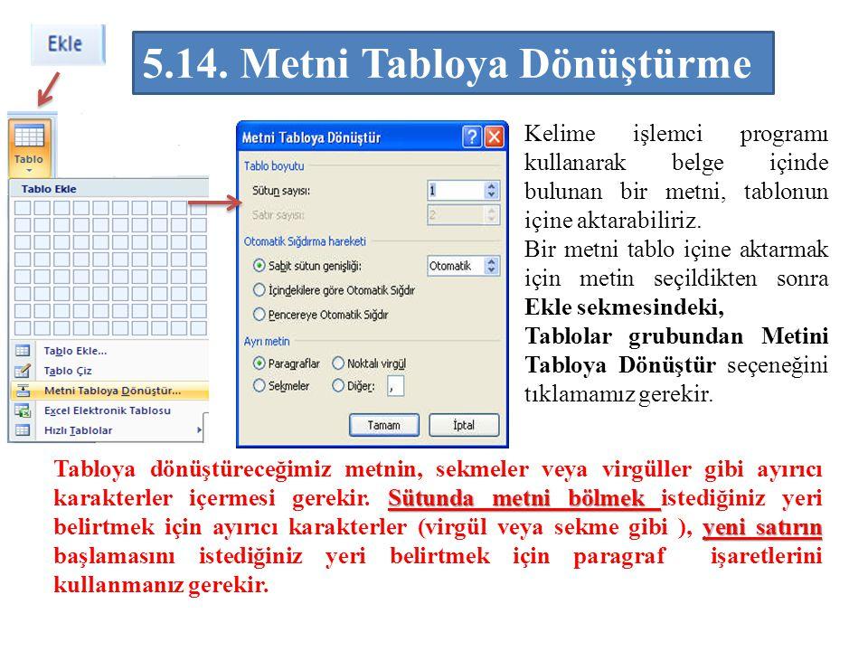 Kelime işlemci programı kullanarak belge içinde bulunan bir metni, tablonun içine aktarabiliriz. Bir metni tablo içine aktarmak için metin seçildikten