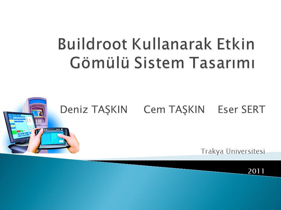 Deniz TAŞKIN Cem TAŞKIN Eser SERT Trakya Üniversitesi 2011