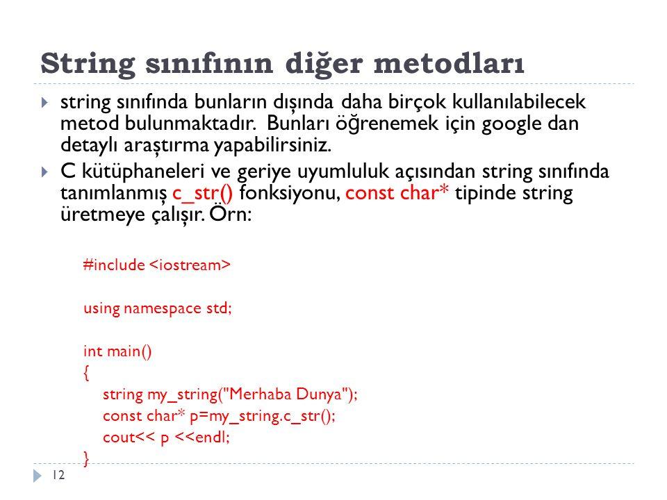 String sınıfının diğer metodları  string sınıfında bunların dışında daha birçok kullanılabilecek metod bulunmaktadır.