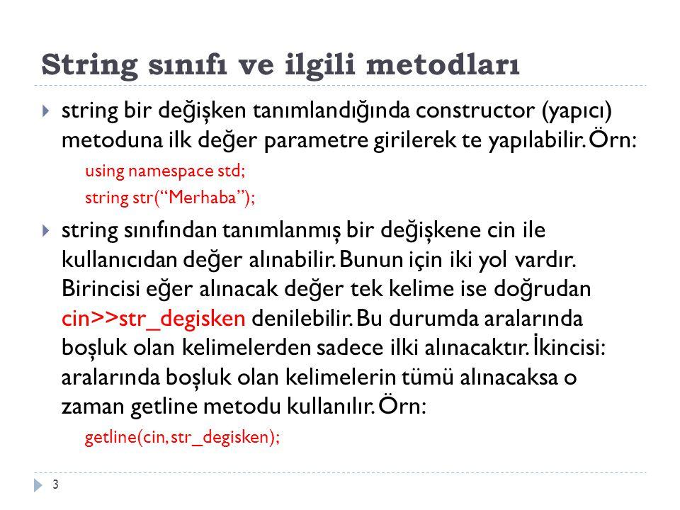 String sınıfı ve ilgili metodları  string bir de ğ işken tanımlandı ğ ında constructor (yapıcı) metoduna ilk de ğ er parametre girilerek te yapılabilir.