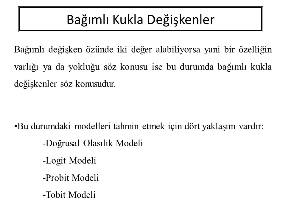 Logit Model Logistik Dağılım Fonksiyonu kümülatif lojistik dağılım fonksiyonudur.