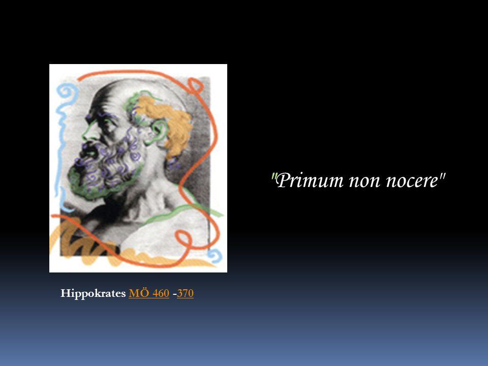 Primum non nocere Hippokrates MÖ 460 -370MÖ 460370