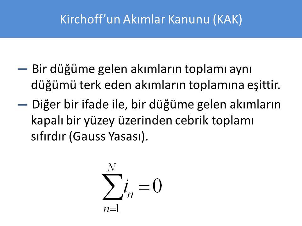 ÖRNEKLER; SORU: I1 = 2 A olduğu bilindiğine göre I2 akımının değeri nedir.