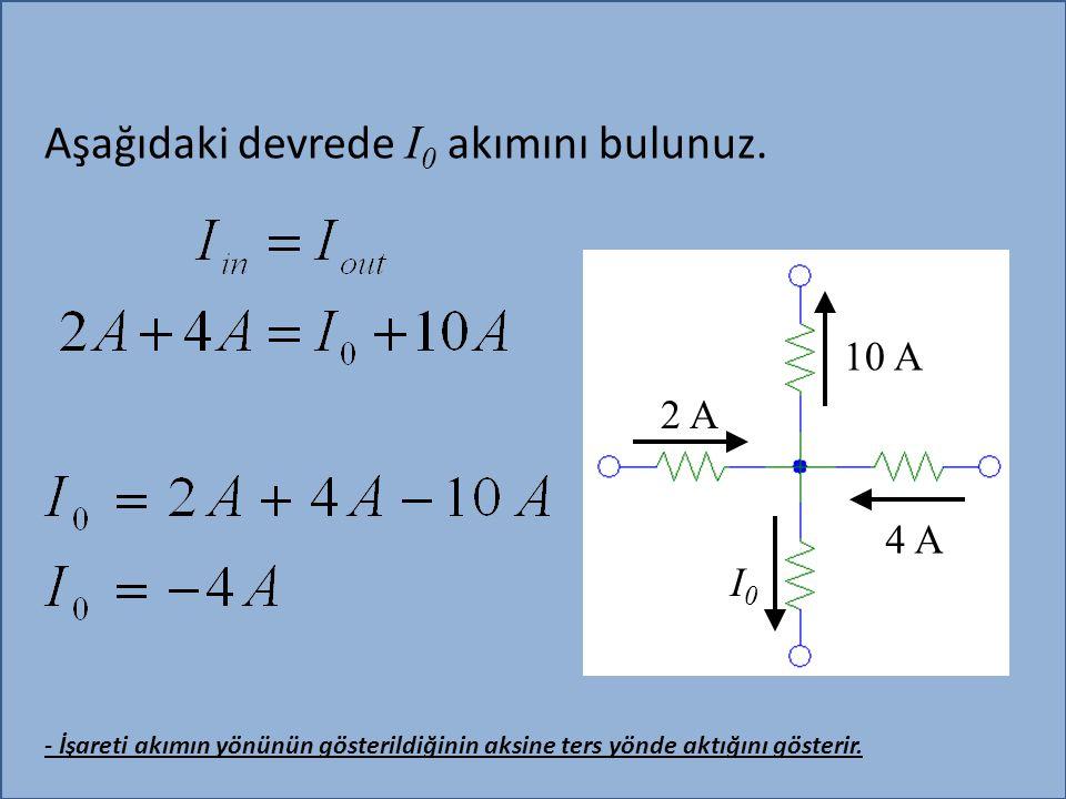 I1 ve I2 akımlarından I akımının hesaplanması: I1 = 10/10 = 1A I2 = 10/10 = 1 A I = I1 + I2 = 2 A I I1I2