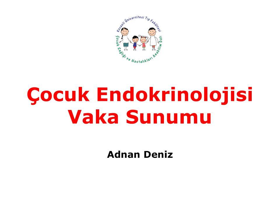 Çocuk Endokrinolojisi Vaka Sunumu Adnan Deniz