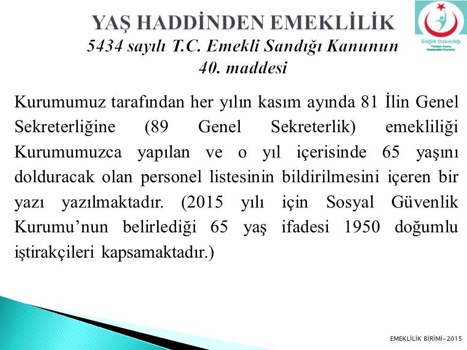 Kurumumuz tarafından her yılın kasım ayında 81 İlin Genel Sekreterliğine (89 Genel Sekreterlik) emekliliği Kurumumuzca yapılan ve o yıl içerisinde 65