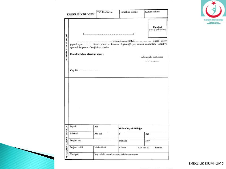 '2011/32 sayılı Genelgede Emeklilik Belgesinin birinci sayfasının sağ üst köşesine ilgililerin en fazla altı ay önce çekilmiş bir fotoğrafından bir adet dosyasında tutulmak üzere gönderilmesi, gönderilen fotoğrafın arkasına ad, soyad, T.C Kimlik numarası ve emeklilik sicil numaralarının yazılması gerekmektedir.' şeklinde yapılan açıklama; EMEKLİLİK BİRİMİ-2015