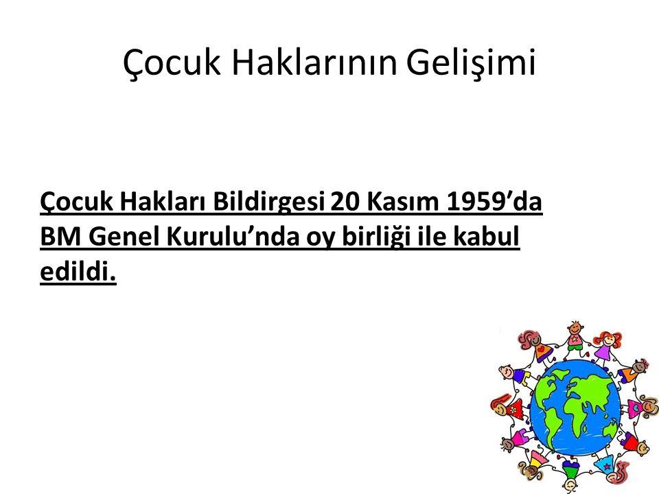 Çocuk Haklarının Gelişimi 28-30 Haziran 1963 tarihinde UNESCO Türkiye Milli Komitesi Yönetim Kurulu tarafından hazırlanan ''Türk Çocuk Hakları Beyannamesi kabul edildi.
