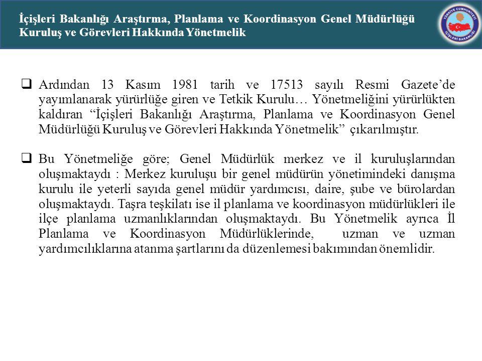 """ Ardından 13 Kasım 1981 tarih ve 17513 sayılı Resmi Gazete'de yayımlanarak yürürlüğe giren ve Tetkik Kurulu… Yönetmeliğini yürürlükten kaldıran """"İçiş"""