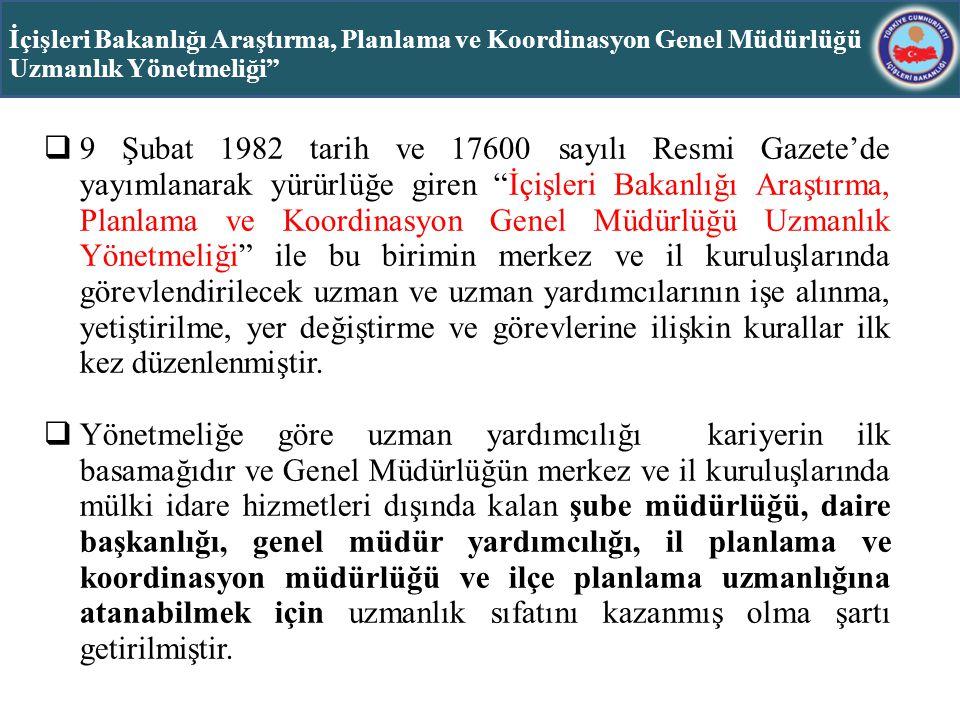 """ 9 Şubat 1982 tarih ve 17600 sayılı Resmi Gazete'de yayımlanarak yürürlüğe giren """"İçişleri Bakanlığı Araştırma, Planlama ve Koordinasyon Genel Müdürl"""